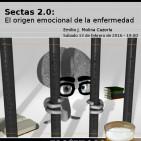 """Sectas 2.0: """"El origen emocional de la enfermedad"""""""