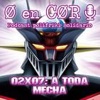 Cero en Cordura 2x07: A TODA MECHA