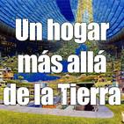 Astrobitácora - 1x18 - Un hogar más allá de la Tierra