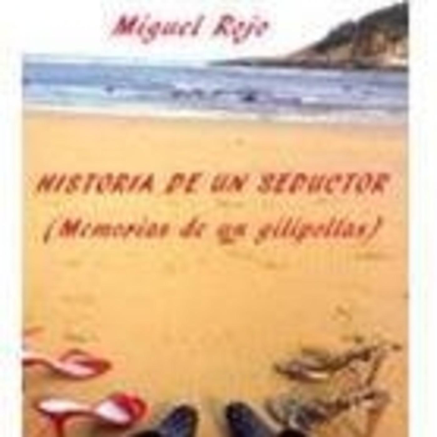 HISTORIAS DE UN SEDUCTOR. (MEMORIAS DE UN GILIPOLLAS) de Miguel Rojo