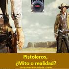NdG #85 Técnicas y armas del Pistolero, Mitos del Salvaje Oeste