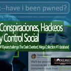 Ajonimus 3 Conspiraciones, Hackeos y control Social [#10yearschallenge The Dark Overlord, Mega Collection #1 database]