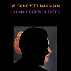 """W. Somerset Maugham (""""Lluvia y otros cuentos"""") y más"""