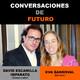 Conversaciones de futuro: Eva Sandoval con David Escamilla Imparato