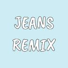 Jeans - Remix