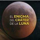 Cuarto milenio (20/10/2019) 15x06: Los enigmas de la Luna