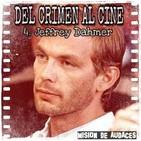 04. MDA - Del Crimen al Cine - Jeffrey Dahmer
