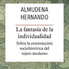 """Conversación - diálogo en torno a """"La fantasía de la individualidad"""" de Almudena Hernando"""