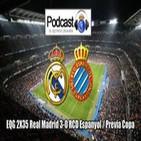 Podcast EQG 2X35 Real Madrid 3-0 Espanyol / Previa Copa