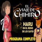 LODE 4x42 –Archivo Ligero– EL VIAJE DE CHIHIRO, Haru en el Reino de los Gatos