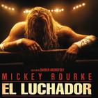 229 - The Wrestler (El Luchador) -Darren Aronofsky. La Gran Evasión.