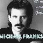 Música para Gatos - Ep. 21 - Michael Franks, el poeta del jazz moderno.