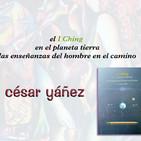 El I Ching en el planeta Tierra, Las enseñanzas del hombre en el camino - César Yáñez