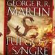 Fuego y sangre .GEORGE R.R. MARTIN