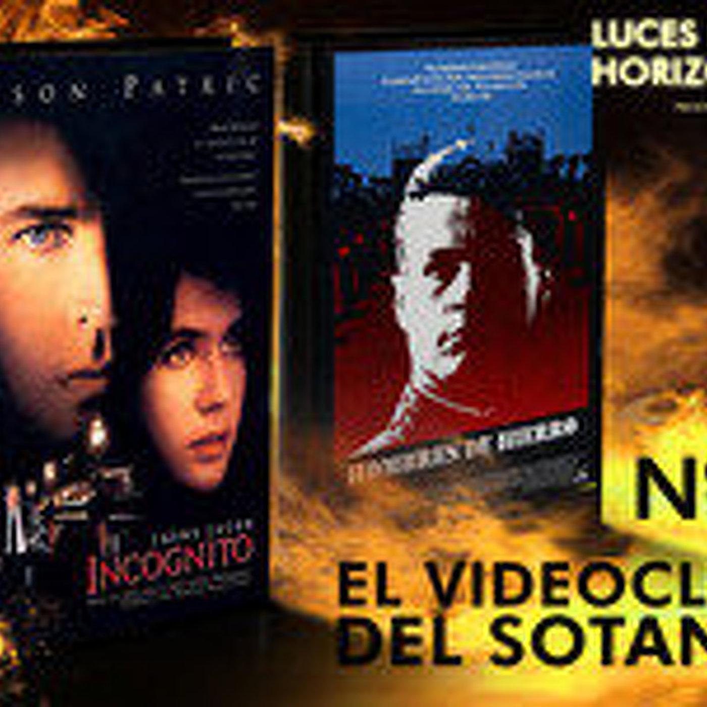 Luces en el Horizonte - Videoclub del Sótano Nº9: Hombres de hierro - Incógnito