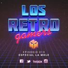 Los Retro Gamers Episodio 013 - Especial La Mole