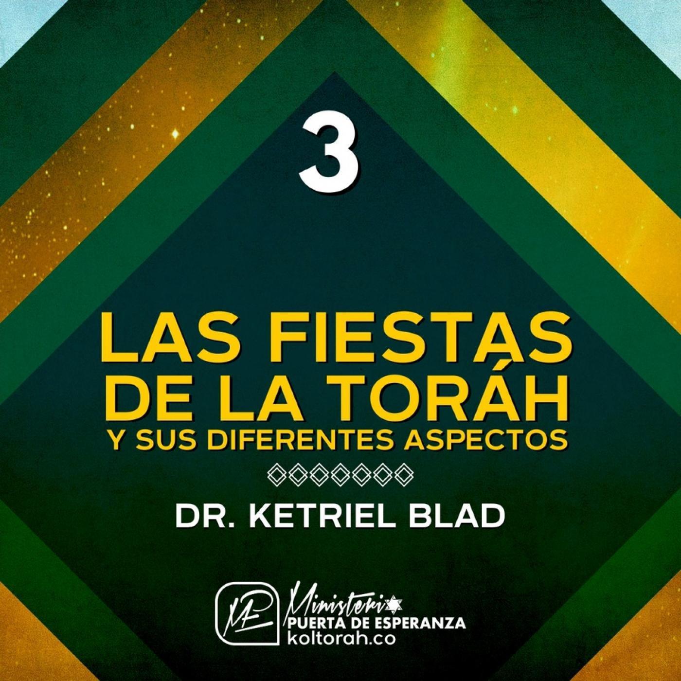 Las Fiestas de la Toráh y sus diferentes aspectos Pte 3 - Dr. S. Ketriel Blad