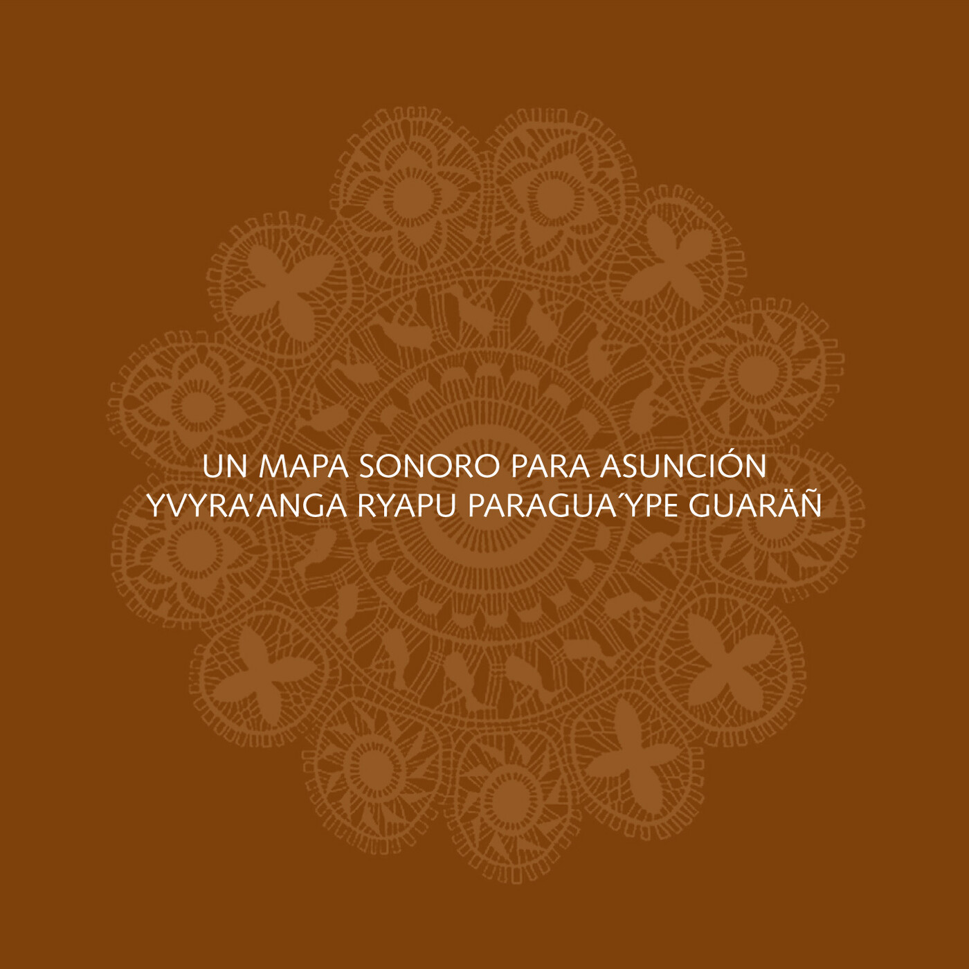 Paseos Sonoros Ep.1 - Un mapa sonoro para Asunción