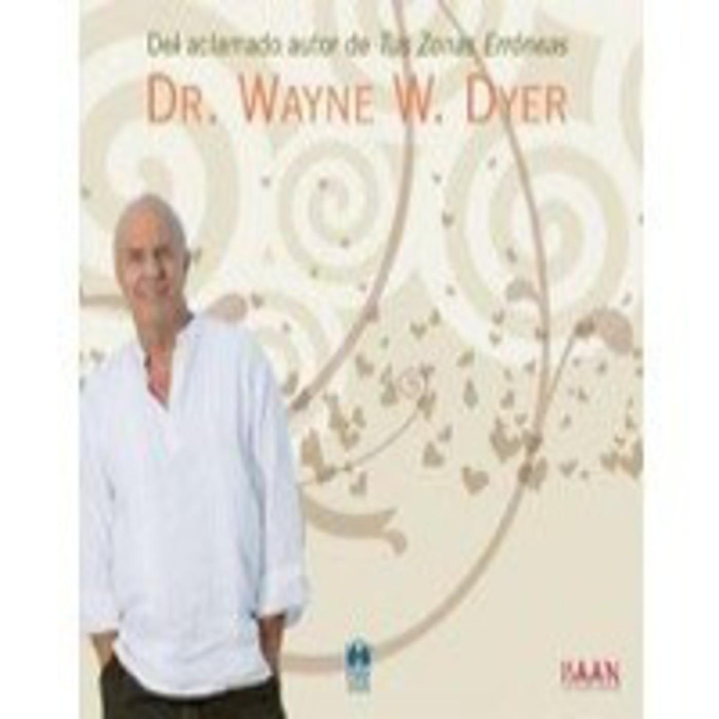 [2 - 2] Lo que todo padre desea para sus hijos (Dr. Wayne W. Dyer)