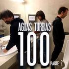 Aguas Turbias 100 - Parte 2 (de 2)