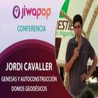 Genesas y autoconstrucción, Domos Geodésicos por Jordi Cavaller … Conferencia en el Festival Jiwapop