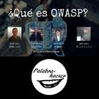 ¿Qué es OWASP? - Ciberdebate Palabra de hacker
