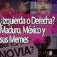 El Ajo: ¿Izquierda o Derecha? Maduro, México y sus Memes