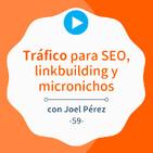 Tráfico como factor de ranking y consejos de micronichos AdSense #59