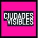 Ciudades Visibles 09/05/2018