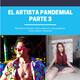 T1 E3 El Artista Pandemial Parte 3