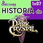 1X07 - Cristal Oscuro, mitos, leyendas y su historia