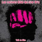 Letter 46: Las mejores bandas sonoras del cine de los 90's