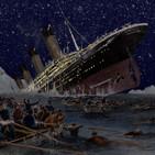 Voces del Misterio ESPECIAL: TITANIC, su tragedia narrada minuto a minuto