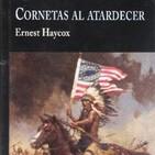 Cornetas al atardecer ( Novela de Ernest Haycox de 1943 ) + Hostiles ( Película de Scott Cooper 2017)