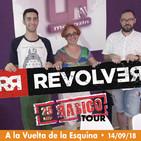 """A la vuelta de la esquina (14/09/18) · Entrevista a """"REVOLVER"""""""