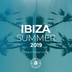 Ibiza Summer 2019: Deep & Tropical House [Cherokee Recordings] (2019)