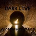 Dark Live #09 By Yolanda Dark 12 marzo 2016