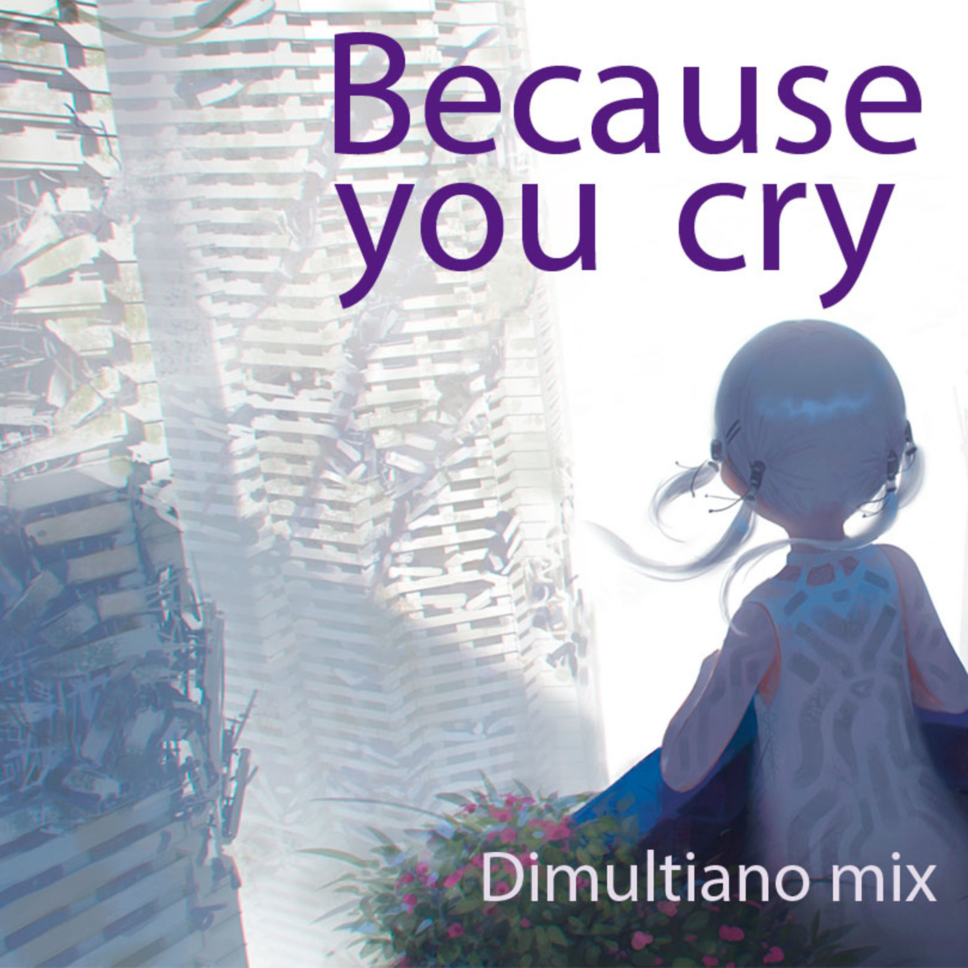 Dimultiano mix - Because you Cry