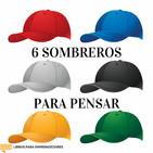 #047 - 6 Sombreros para Pensar