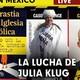 Exclusiva Entrevista La Lucha De Julia Klug