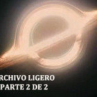 LODE 5x08 –Archivo Ligero– INTERSTELLAR parte 2 de 2
