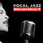 Música para Gatos – Ep. 29 - Ese maravilloso jazz vocal.