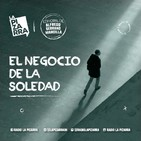 Editorial Alfredo Serrano - El negocio de la soledad - Radio La Pizarra - 21 sep 19