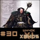 #30 Xenos Wh40k Capitulo 11