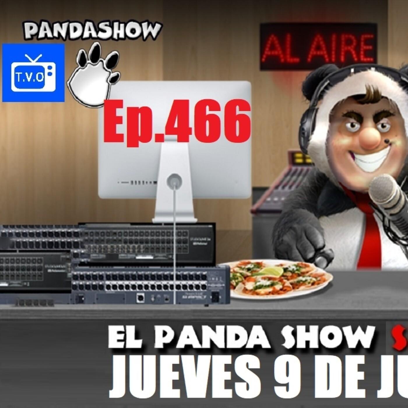 EL PANDA SHOW Ep. 466 JUEVES 9 DE JULIO 2020