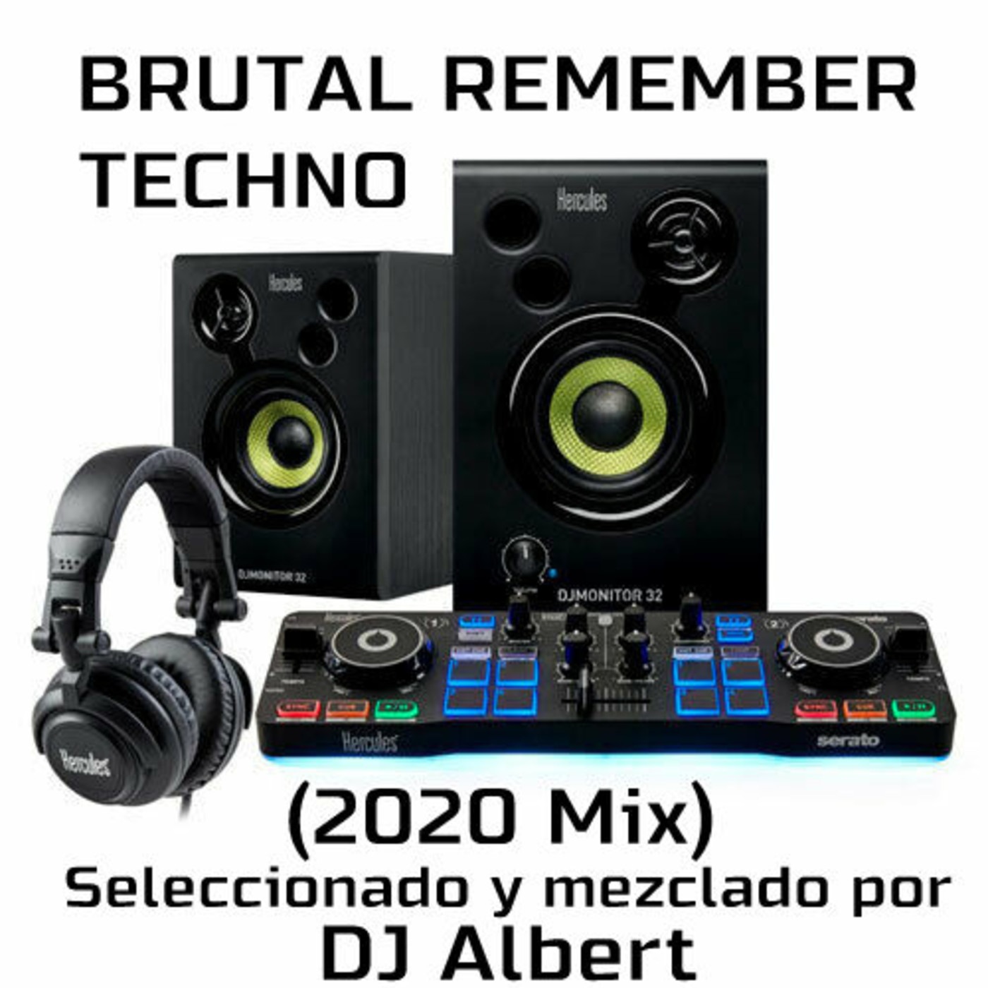 BRUTAL REMEMBER TECHNO (2020 Mix) Seleccionado y mezclado por DJ Albert