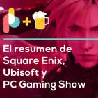 PC Gaming Show, Ubisoft y Square Enix en E3 2019 | PixE3lbits con cerveza