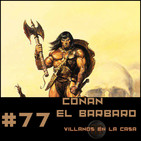 #77 Villanos en la casa una Aventura de Conan de Cimmeria