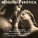 la Mitología Erótica Parte 1