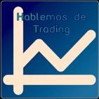 T03 x Programa 2 Hablemos de Trading _ Objetivar trades, Operativa con volumen debate con Valdecantos y Jota_291018